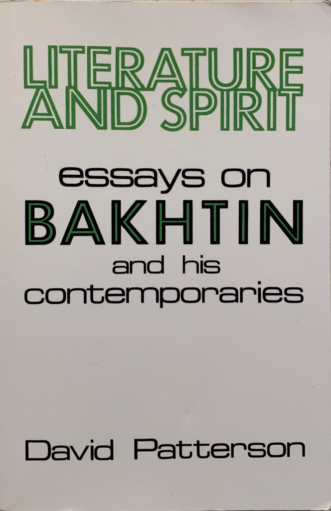 Literature and spirtis: Essays on Bakhtin and his contemporaries